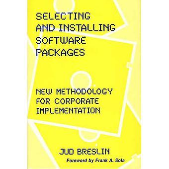 Att välja och installera programvara paket ny metodik för företagens genomförandet av Breslin & Jud