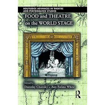 الغذاء والمسرح على المسرح العالمي من شانسكي ودوروثي