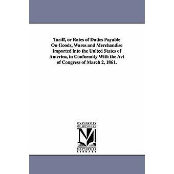 Tariff eller priser av tullar betalas på varor varor och varor som importeras till Amerikas förenta stater i enlighet med lagen av kongressen av Ogden & Elias Dayton