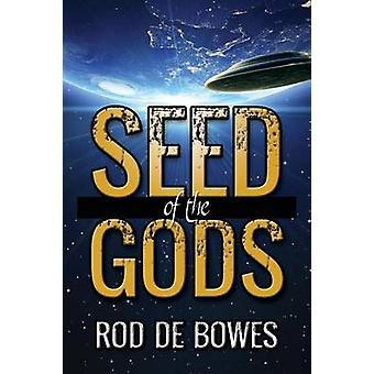 Zaad van de goden door De Bowes & Rod