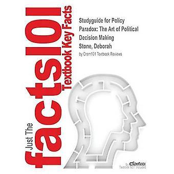Studiegids voor beleid Paradox de kunst van politieke besluitvorming door Stone Deborah ISBN 9780393912722 door Cram101 leerboek beoordelingen