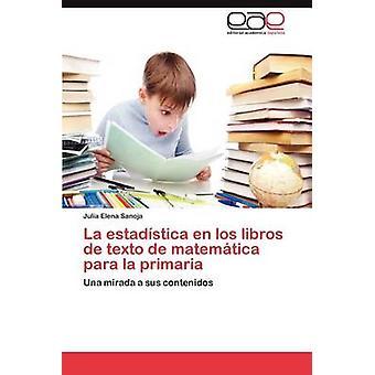 Estadistica de Los Libros de Texto de la Matematica Para La Primaria von Sanoja & Julia Elena