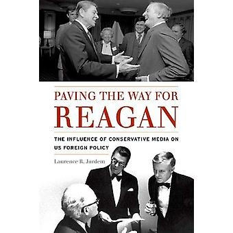 Paving the Way for Reagan - The Influence of Conservative Media on US