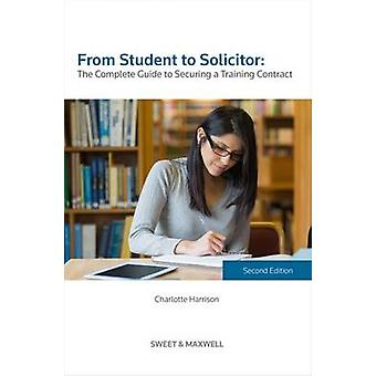 From Student to Solicitor - The Complete Guide to Securing a Training