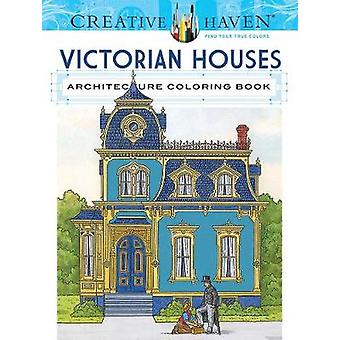 Creative Haven Victorian Houses Architecture Coloring Book by Albert