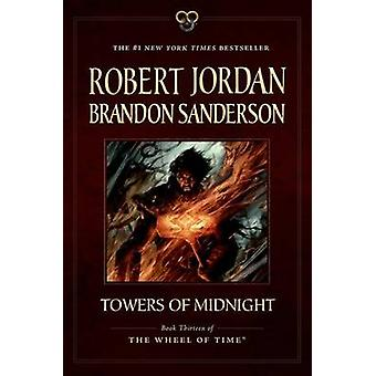 Towers of Midnight - Book Thirteen of the Wheel of Time by Robert Jord