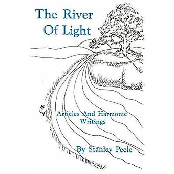 River of Light - Articles and Harmonic Writings by Stanley Peele - 978