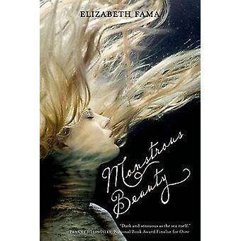 Monstrous Beauty by Elizabeth Fama - 9781250034250 Book