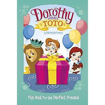 Dorothy and Toto the Hunt for the Perfect Present by Debbi Michiko Fl