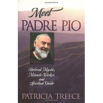 Meet Pade Pio - Beloved Mystic - Miracle-worker and Spiritual Guide by