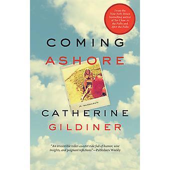 Coming Ashore - A Memoir by Catherine Gildiner - 9781770412569 Book