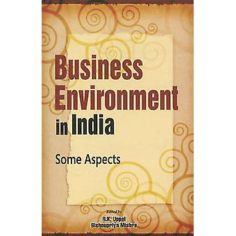 Business Environment in India - Some Aspects by R. K. Uppal - Bishnupr