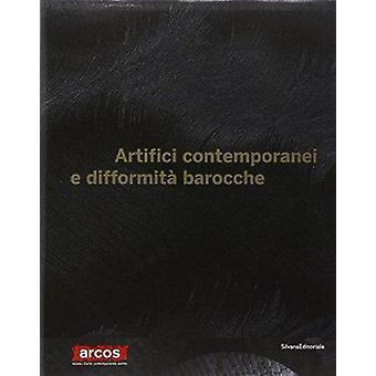 Contemporary Artifice and Baroque Deformation by Claudia Gioia - 9788