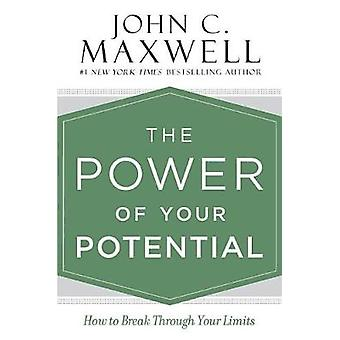The Power of Your Potential - How to Break Through Your Limits by John