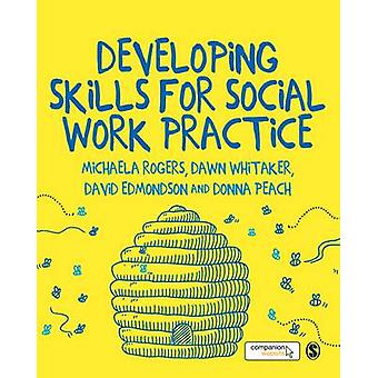 Developing Skills for Social Work Practice by Michaela Rogers