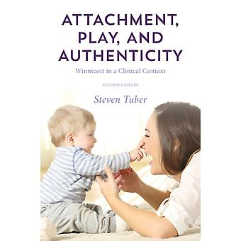 Attachment Play and Authenticity by Steven Tuber