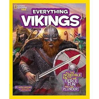 Everything Vikings by Higgins & NadiaNational Geographic Kids