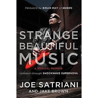Strange Beautiful Music  A Musical Memoir by Joe Satriani & Jake Brown
