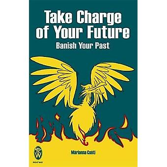Take Charge of Your Future by Csti & Mrianna