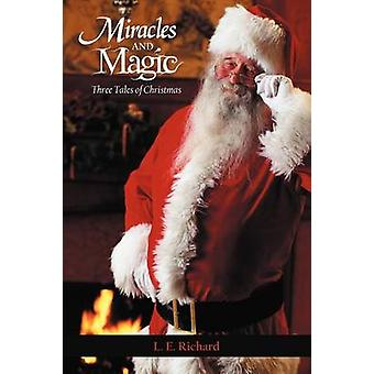 Miracles and Magic Three Tales of Christmas by Richard & L. E.