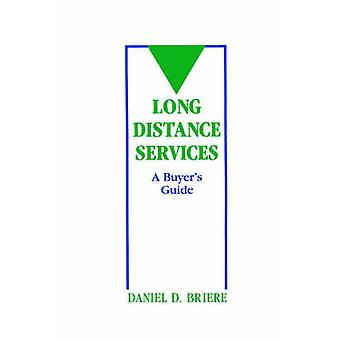 Long Distance Services A Buyers Guide by Briere & Daniel D.