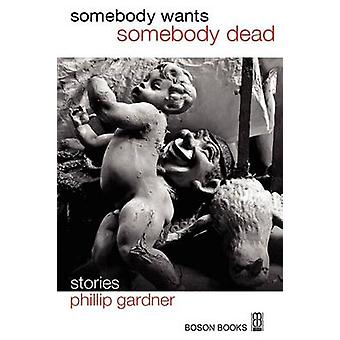 Somebody Wants Somebody Dead by Gardner & Phillip