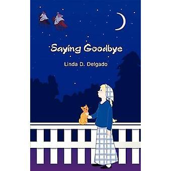 Saying Goodbye by Delgado & Linda D.