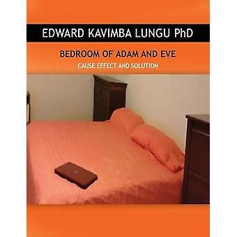 BEDROOM OF ADAM AND EVE CAUSE EFFECT AND SOLUTION von Lungu Ph.D. & Edward Kavimba
