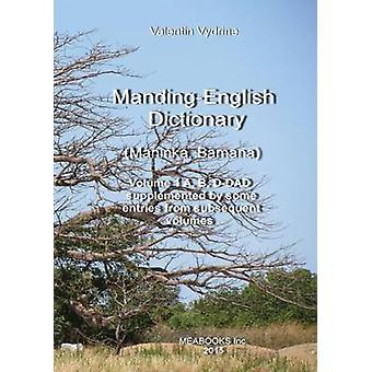 MandingEnglish Dictionary. Maninka Bamana Vol. 1. by Vydrine & Valentin