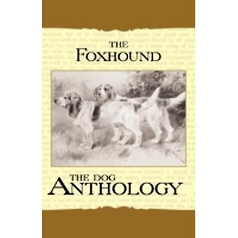 The Foxhound  Harrier  A Dog Anthology A Vintage Dog Books Breed Classic by Various