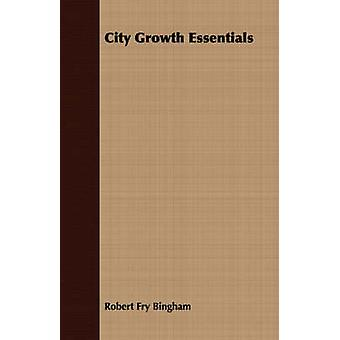 City Growth Essentials by Bingham & Robert Fry