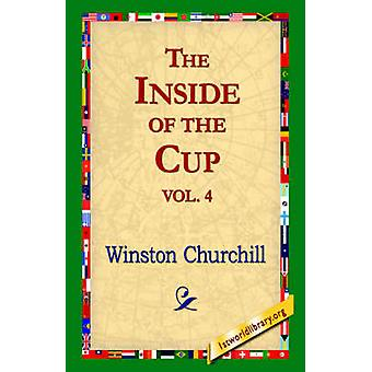 The Inside of the Cup Vol 4. by Churchill & Winston S.