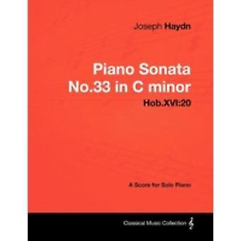 Joseph Haydn  Piano Sonata No.33 in C minor  Hob.XVI20  A Score for Solo Piano by Haydn & Joseph