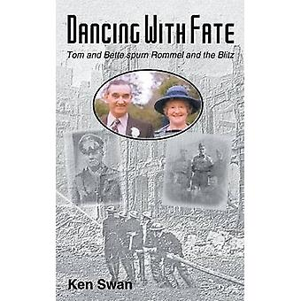 Dancing with Fate Tom and Bette spurn Rommel and the Blitz von Swan & Ken