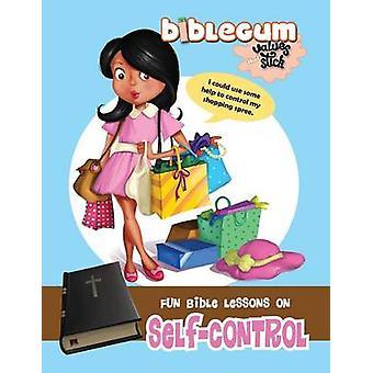 Fun Bible Lessons on Selfcontrol Values that Stick by de Bezenac & Agnes