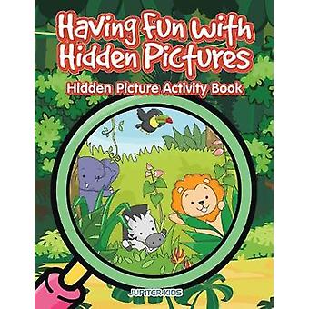 Having Fun with Hidden Pictures Hidden Picture Activity Book by Jupiter Kids