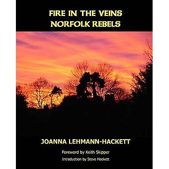 Fire in the Veins Norfolk Rebels by LehmannHackett & Joanna