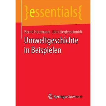 Umweltgeschichte in Beispielen by Herrmann & Bernd