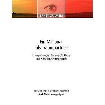 Ein Millionr als Traumpartner by Crameri & Ernst