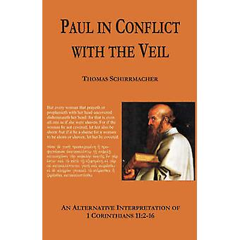 Paul in Conflict with the Veil by Schirrmacher & Thomas