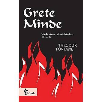 Grete Minde Nach einer altmrkischen Chronik by Fontane & Theodor