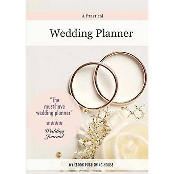 A Practical Wedding Planner by Publishing House & My Ebook