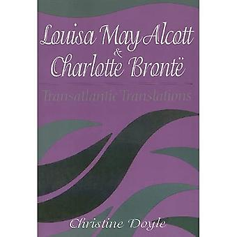 Louisa May Alcott and Charlotte Bronte: Transatlantic Translations