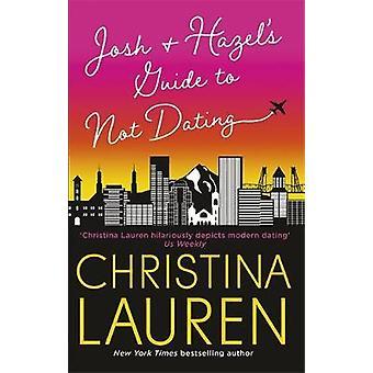 Josh et Hazel-apos;s Guide to Not Dating - un rire à haute voix romcom de e