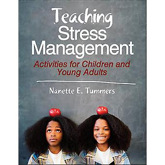 Teaching Stress Management - Activities for Children and Young Adults