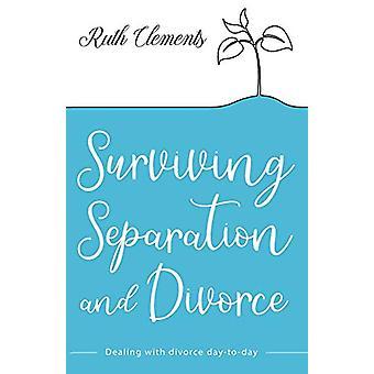 Surviving Separation and Divorce - Att hantera skilsmässa dag till dag genom