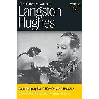 De samlade verken i Langston Hughes mot 14; Självbiografi - Jag Wonde