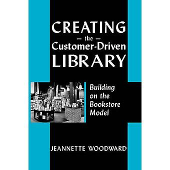 Creating the Customer-driven Library - Building on the Bookstore Model