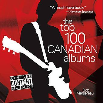 The Top 100 Canadian Albums by Bob Mersereau - 9780864925206 Book