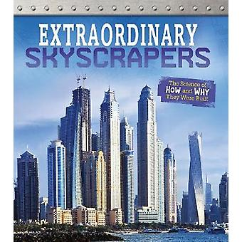 Extraordinary Skyscrapers - The Science of How and Why They Were Built
